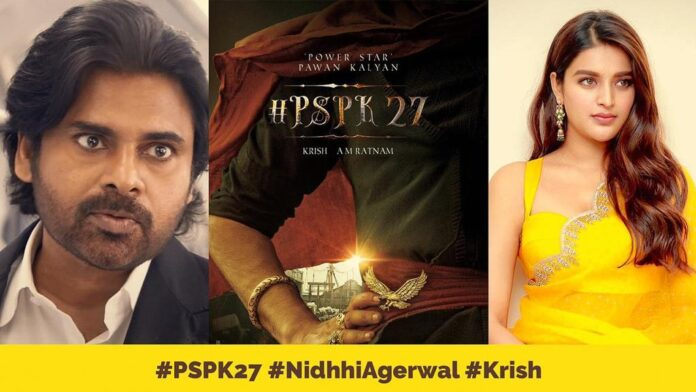 Hari Hara Veera Mallu,Pawan Kalyan,Power Star Pawan Kalyan,Krish,Krish Jagarlamudi,PSPK27,PSPK27 First Look,HHVM